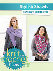 Knit and Crochet Now! Season 9: Shawl