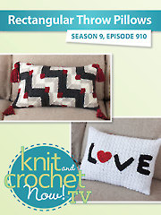 Knit and Crochet Now! Season 9: Pillows
