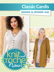 Knit and Crochet Now! Season 10: Classic Cardis