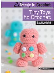 20 to Crochet: Tiny Toys to Crochet
