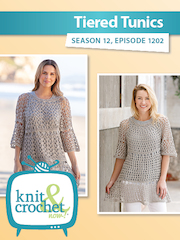 Knit and Crochet Now! Season 12, Episode 1202: Tiered Tunics