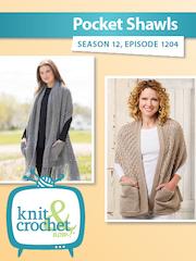 Knit and Crochet Now! Season 12, Episode 1204: Pocket Shawls