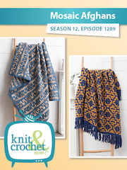 Knit and Crochet Now! Season 12, Episode 1209: Mosaic Afghans