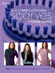 How to Knit Fashionable Scarves on Circle Looms