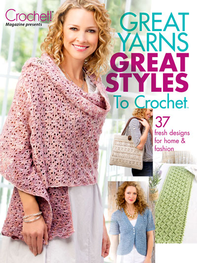 Great Yarns, Great Styles<br /> to Crochet