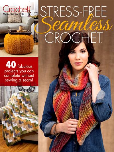 Stress-Free<br /> Seamless Crochet