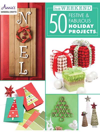 In a Weekend: 50<br /> Festive & Fabulous Holiday Projects