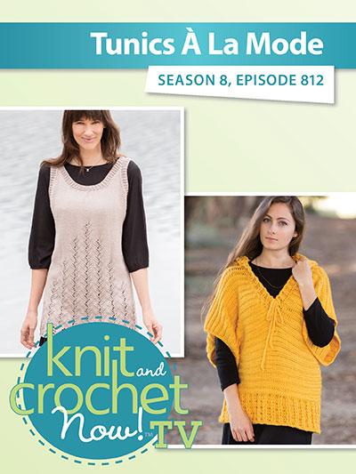 0aca25890 Knit and Crochet Now! Season 8  Tunics a la Mode