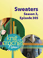 Knit and Crochet Now! Season 3, Episode 305: Sweaters