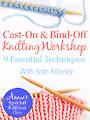 Cast-On & Bind-Off Knitting Workshop