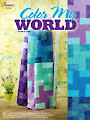 Color My World Quilt Pattern