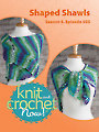 Knit and Crochet Now! Season 5, Episode 505: Shaped Shawls