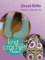 Knit and Crochet Now! Season 1, Episode 112: Great Gifts