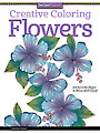Creative Coloring Flowers Book