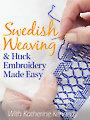 Swedish Weaving & Huck Embroidery Made Easy