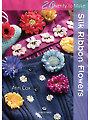 20 to Make: Silk Ribbon Flowers
