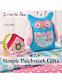 Love to Sew: Simple Patchwork Gifts