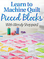 Learn to Machine Quilt Pieced Blocks