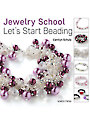 The Jewelry School: Let's Start Beading