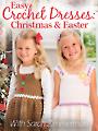 Easy Crochet Dresses: Christmas & Easter