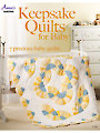 Keepsake Quilts for Baby
