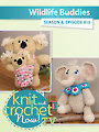 Knit and Crochet Now! Season 8: Wildlife Buddies