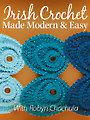 Irish Crochet Made Modern & Easy