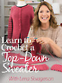 Learn to Crochet a Top-Down Sweater