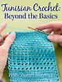 Tunisian Crochet: Beyond the Basics