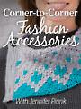Corner-to-Corner Fashion Accessories