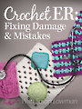 Crochet ER: Fixing Damage & Mistakes