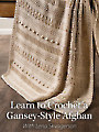 Learn to Crochet a Gansey-Style Afghan