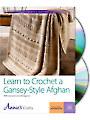 Learn to Crochet a Gansey-Style Afghan Class DVD