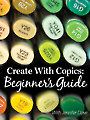 Create With Copics: Beginner's Guide