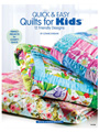 Quick & Easy Quilts for Kids