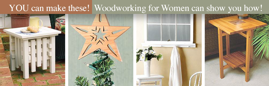 YOU can make these! Woodworking for Women can show you how!