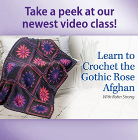 Learn to Crochet the Gothic Rose Afghan
