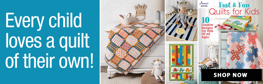 Fast & Fun Quilts for Kids