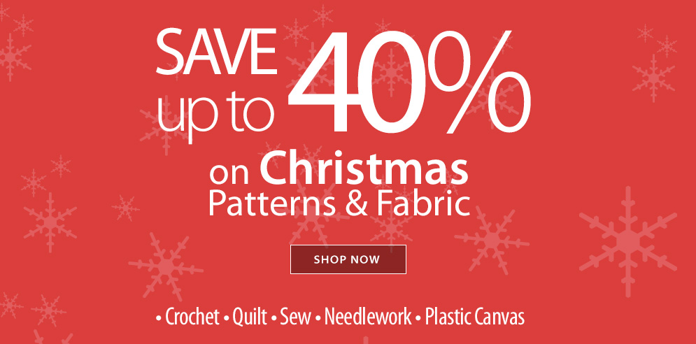 Save up to 40% on Christmas patterns & fabric!