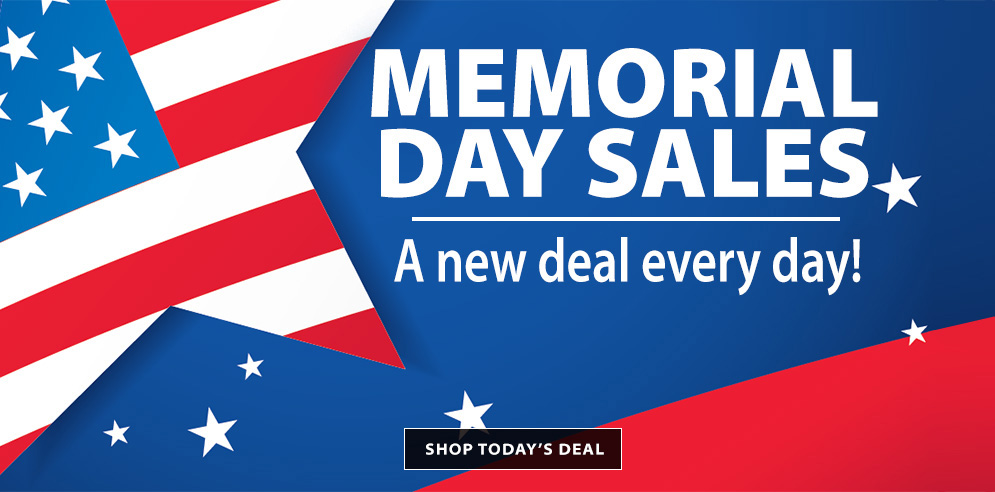 Memorial Day Sales - A new deal every day! SHOP NOW