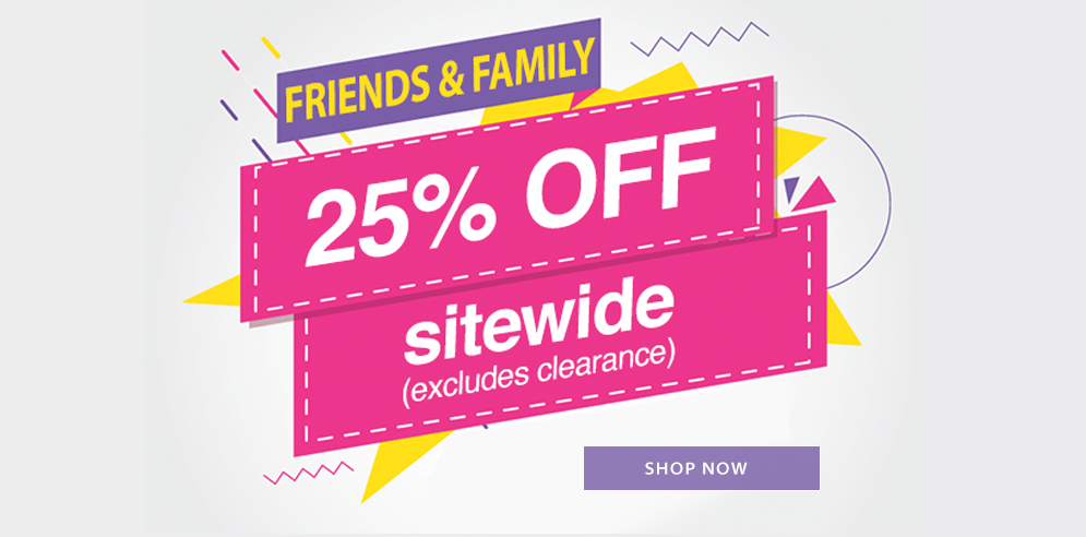 Friends and Family Sale! - SHOP NOW
