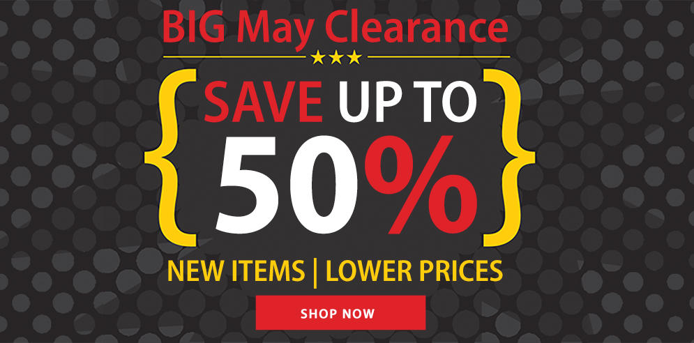 BIG May Clearance - Save Up To 50% - SHOP NOW