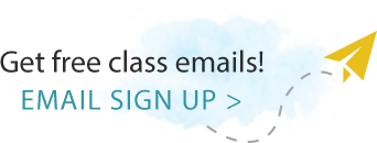 Get free class emails! Email Sign Up