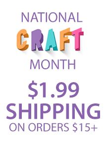 National Craft Month $1.99 ship $15+ (CRAFTMO)