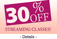 30% Off Streaming Classes!