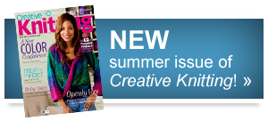 New summer issue of Creative Knitting!